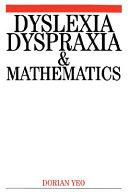 Dyslexia  Dyspraxia and Mathematics