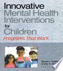 Innovative Mental Health Interventions for Children
