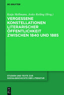 Vergessene Konstellationen literarischer Öffentlichkeit zwischen 1840 und 1885