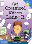 """Get Organized Without Losing It"" by Janet S. Fox"