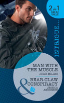 Man with the Muscle   Bear Claw Conspiracy  Man with the Muscle   Bear Claw Conspiracy  Mills   Boon Intrigue   Bodyguard of the Month  Book 12