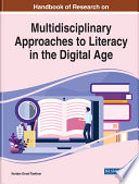 Handbook Of Research On Multidisciplinary Approaches To Literacy In The Digital Age Book PDF