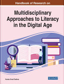 Handbook of Research on Multidisciplinary Approaches to Literacy in the Digital Age