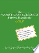 """The Worst-Case Scenario Survival Handbook: Golf"" by Joshua Piven, David Borgenicht, James Grace, Brenda Brown"