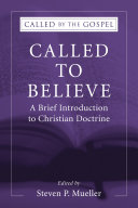 Called to Believe  A Brief Introduction to Christian Doctrine