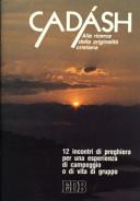 Cadásh. Alla ricerca della originalità cristiana. 12 incontri di preghiera per una esperienza di campeggio o di vita di gruppo
