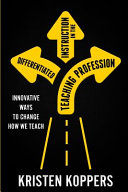 Differentiated Instruction in the Teaching Profession  Innovative Ways to Change how We Teach
