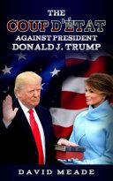 Pdf The Coup D'état Against President Donald J. Trump Telecharger