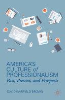 America's Culture of Professionalism Pdf/ePub eBook
