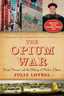 The Opium War: Drugs, Dreams, and the Making of Modern China