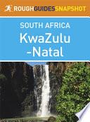 Kwazulu Natal Rough Guides Snapshot South Africa Includes Durban Pietermaritzburg The Ukhahlamba Drakensberg Hluhluwe Imfolozi Park Lake St Lucia Central Zululand And The Battlefields
