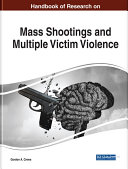 Handbook of Research on Mass Shootings and Multiple Victim Violence Pdf/ePub eBook