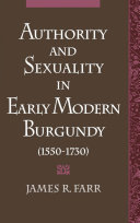Pdf Authority and Sexuality in Early Modern Burgundy (1550-1730) Telecharger