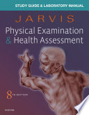 Study Guide & Laboratory Manual for Physical Examination & Health Assessment E-Book