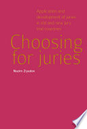 Choosing for Juries  : Application and Development of Juries in Old and New Jury Trial Countries