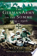 The German Army on the Somme  1914   1916