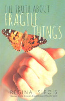 The Truth about Fragile Things