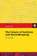 The Future of Archives and Recordkeeping