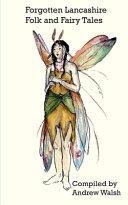 Forgotten Lancashire Folk and Fairy Tales