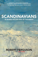 link to Scandinavians : in search of the soul of the North in the TCC library catalog