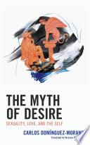The Myth of Desire