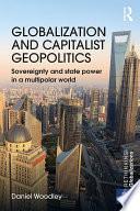 Globalization and Capitalist Geopolitics