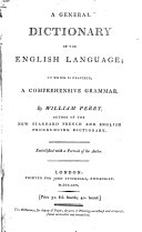 A general dictionary of the English language  to which is prefixed  a comprehensive grammar