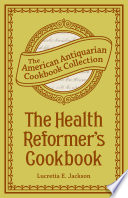 The Health Reformer S Cook Book