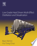 Low Grade Heat Driven Multi Effect Distillation and Desalination