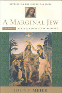 A Marginal Jew: Rethinking the Historical Jesus, Volume II