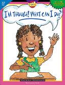 I'm Through! What Can I Do?, Gr. 5-6, eBook