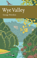 Wye Valley  Collins New Naturalist Library  Book 105