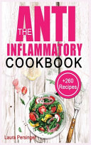 The Anti-Inflammatory Cookbook: +260 Recipes to Heal the Immune System and Restore Overall Health