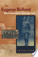 """Eugene Bullard, Black Expatriate in Jazz-Age Paris"" by Craig Lloyd"