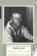 """""""Let Us Now Praise Famous Men"""" by James Agee, Walker Evans"""