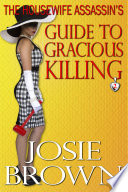 The Housewife Assassin   s Guide to Gracious Killing