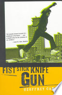 """""""Fist, Stick, Knife, Gun: A Personal History of Violence in America"""" by Geoffrey Canada"""