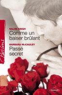 Pdf Comme un baiser brûlant - Passé secret (Harlequin Passions) Telecharger