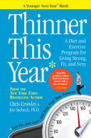 """""""Thinner This Year: A Younger Next Year Book"""" by Chris Crowley, Jennifer Sacheck"""