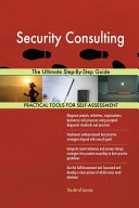 Security Consulting the Ultimate Step By Step Guide