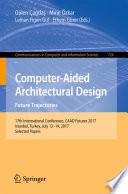 Computer-Aided Architectural Design. Future Trajectories
