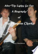 After The Lights Go Out  A Biography of The Phantom Chords