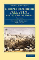 Biblical Researches in Palestine and the Adjacent Regions ebook