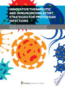 Innovative Therapeutic and Immunomodulatory Strategies for Protozoan Infections Book