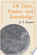 Of Time  Passion  and Knowledge