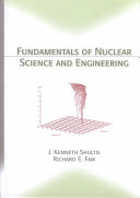 Fundamentals of Nuclear Science and Engineering Book