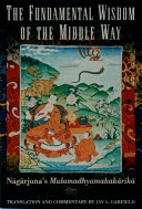 The Fundamental Wisdom of the Middle Way   Nagarjuna s Mulamadhyamakakarika
