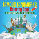 Famous Landmarks Coloring Book Children S Explore The World Books Book