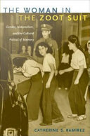 The Woman in the Zoot Suit: Gender, Nationalism, and the Cultural ...