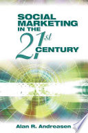"""""""Social Marketing in the 21st Century"""" by Alan R. Andreasen"""